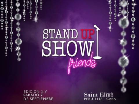 Stand Up Show Friends - Edición XIV - SUSF®