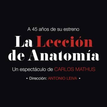 La Lección de Anatomía de Carlos Mathus - Alternativa Teatral
