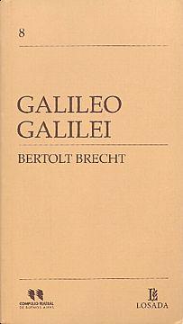 Galileo Galilei. Autor. Bertolt Brecht. Versión escénica: Gerardo ...